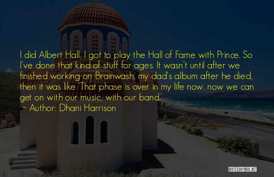 Dhani Harrison Quotes 312268