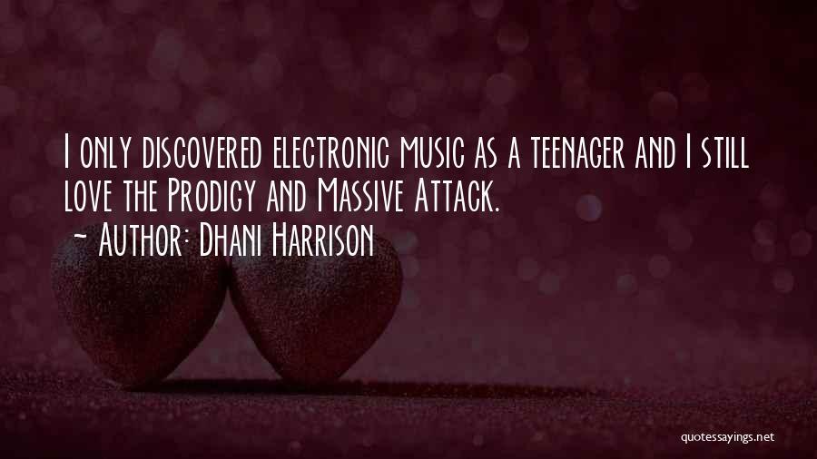 Dhani Harrison Quotes 346769
