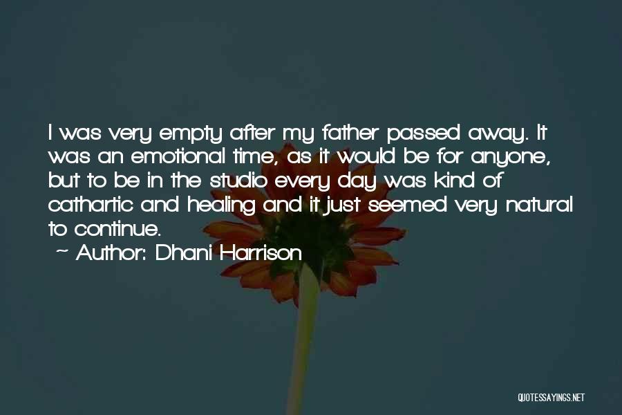 Dhani Harrison Quotes 473069