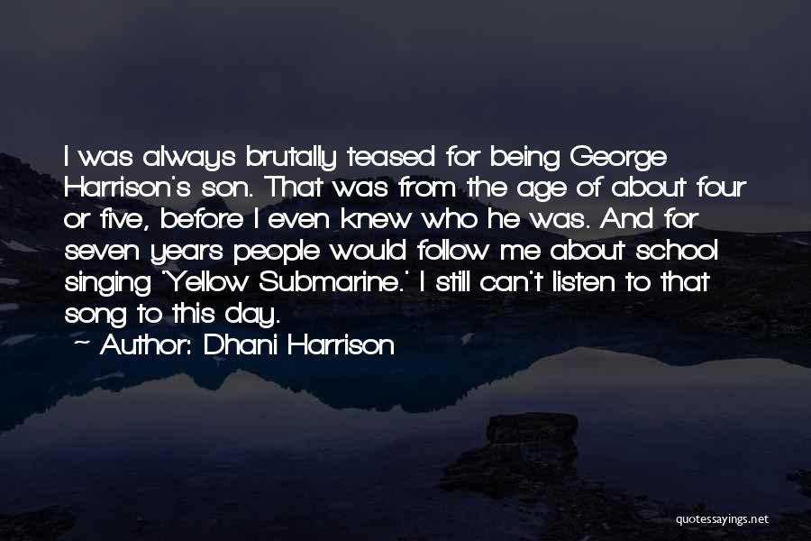 Dhani Harrison Quotes 585249