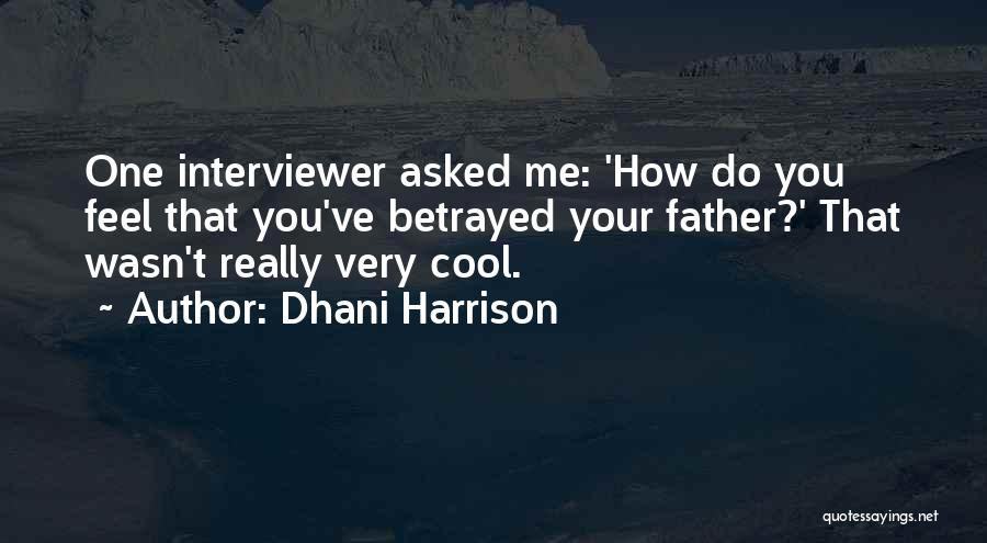 Dhani Harrison Quotes 629235