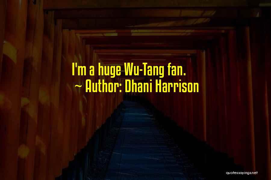 Dhani Harrison Quotes 641428
