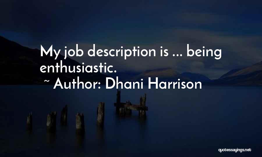 Dhani Harrison Quotes 726817