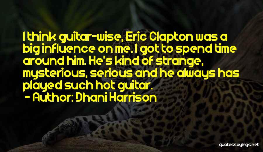 Dhani Harrison Quotes 794188
