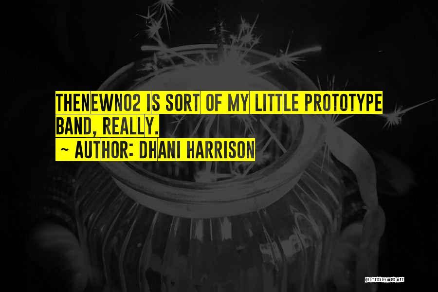 Dhani Harrison Quotes 828432