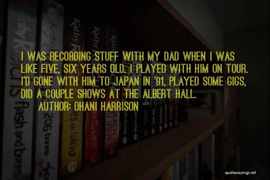 Dhani Harrison Quotes 857738
