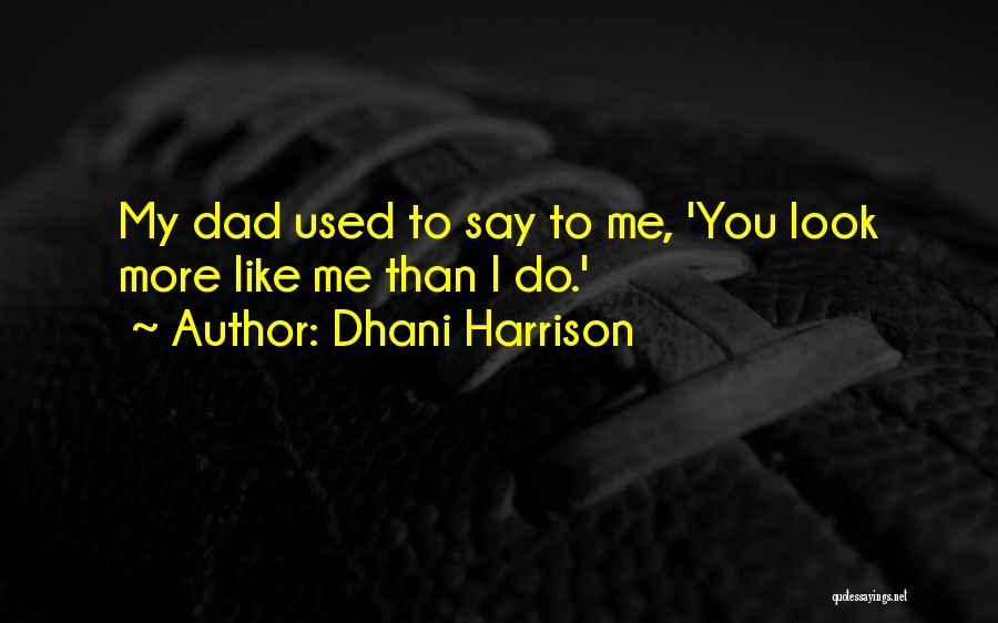 Dhani Harrison Quotes 907444