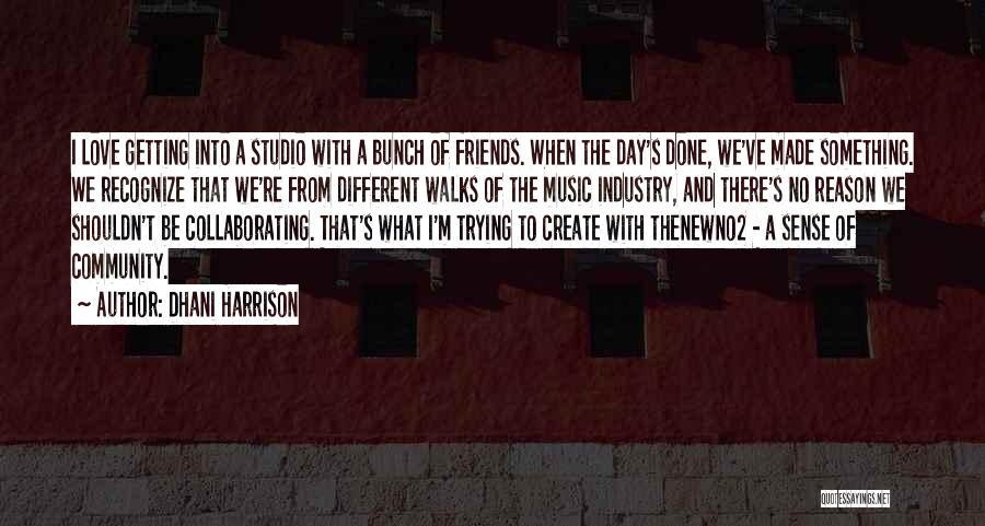 Dhani Harrison Quotes 916059