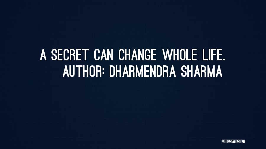 Dharmendra Quotes By Dharmendra Sharma