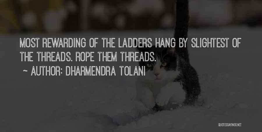 Dharmendra Quotes By Dharmendra Tolani