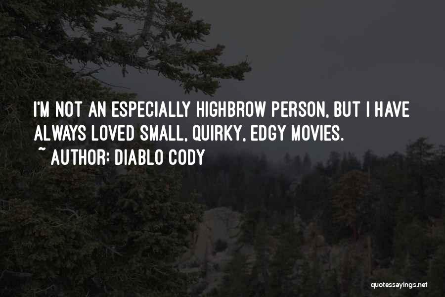 Diablo Cody Quotes 756712