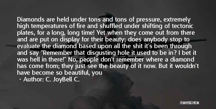 Diamonds And Pressure Quotes By C. JoyBell C.
