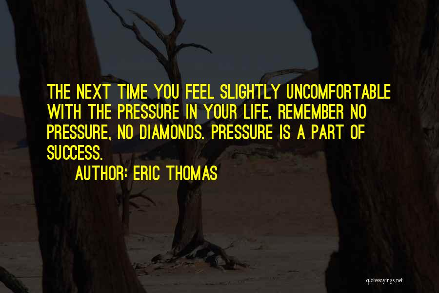 Diamonds And Pressure Quotes By Eric Thomas