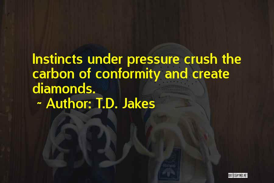 Diamonds And Pressure Quotes By T.D. Jakes