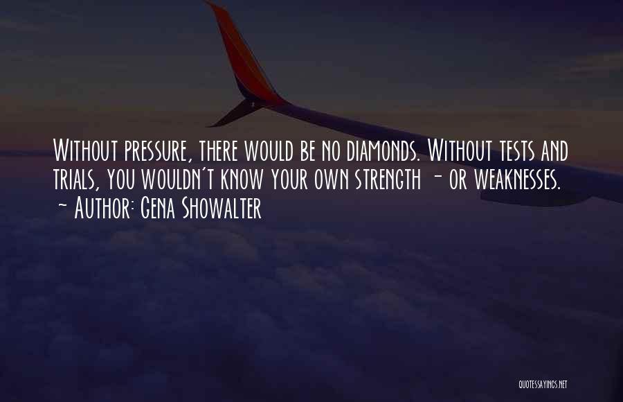 Diamonds Pressure Quotes By Gena Showalter