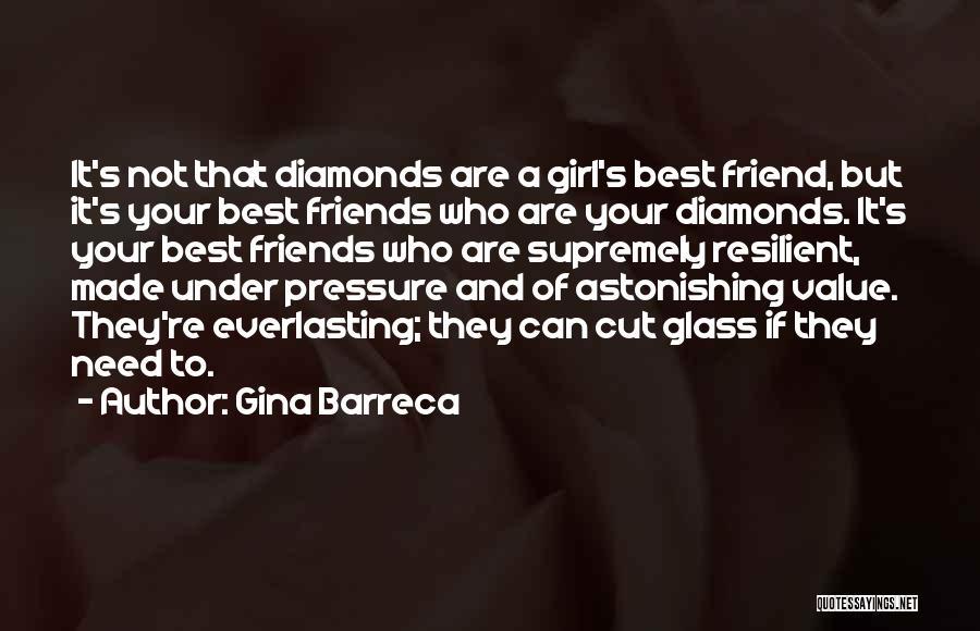 Diamonds Pressure Quotes By Gina Barreca