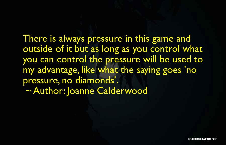 Diamonds Pressure Quotes By Joanne Calderwood