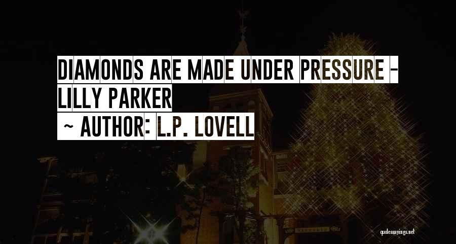 Diamonds Pressure Quotes By L.P. Lovell