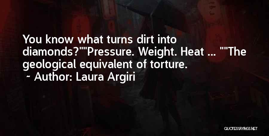 Diamonds Pressure Quotes By Laura Argiri