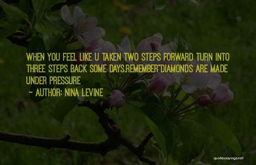 Diamonds Pressure Quotes By Nina Levine