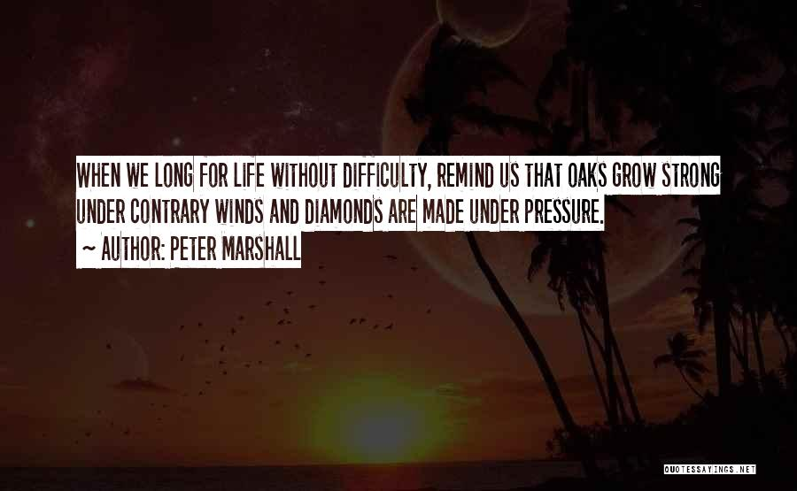 Diamonds Pressure Quotes By Peter Marshall