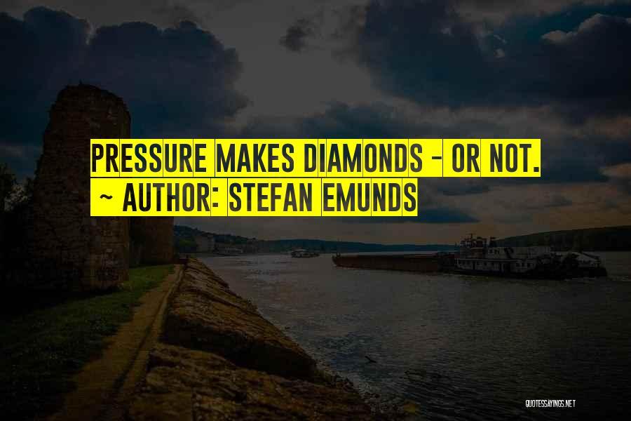 Diamonds Pressure Quotes By Stefan Emunds