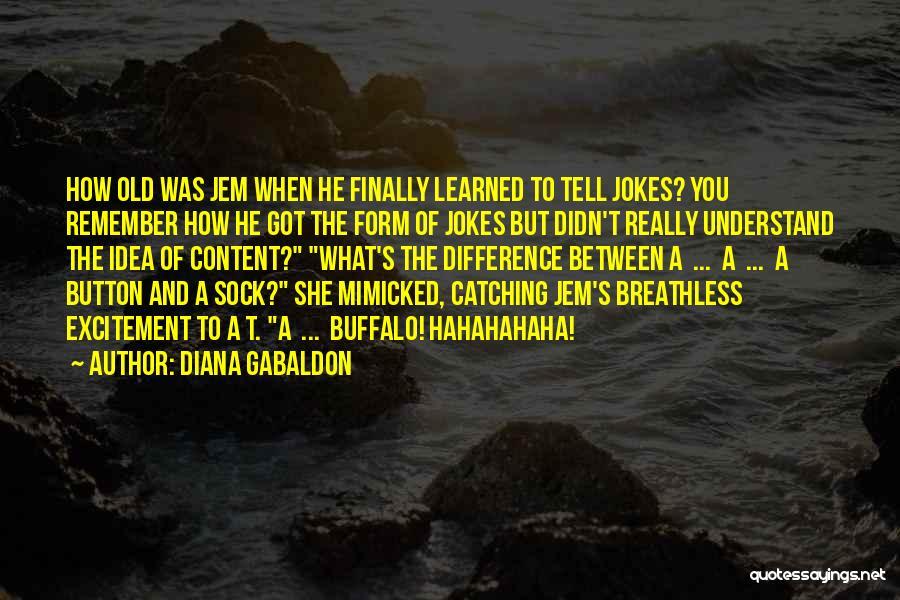 Diana Gabaldon Quotes 1125265