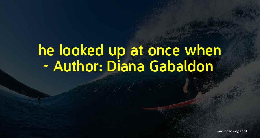 Diana Gabaldon Quotes 1576555