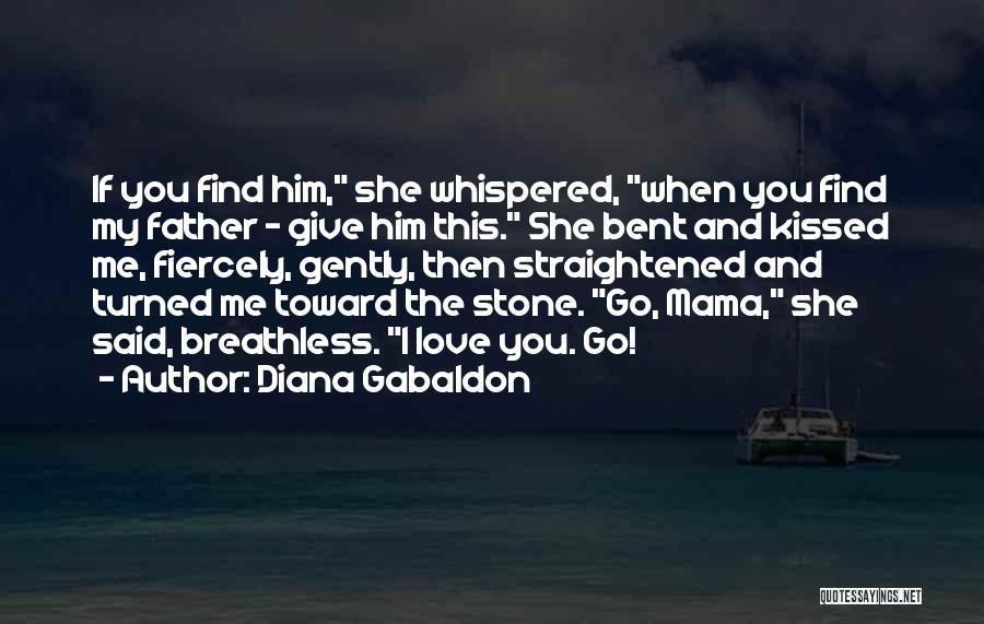 Diana Gabaldon Quotes 1691714