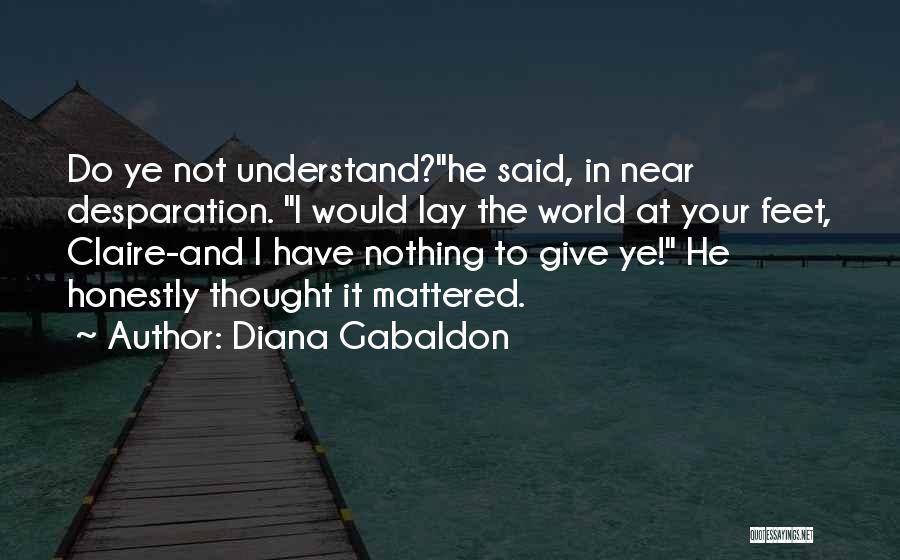 Diana Gabaldon Quotes 2088168