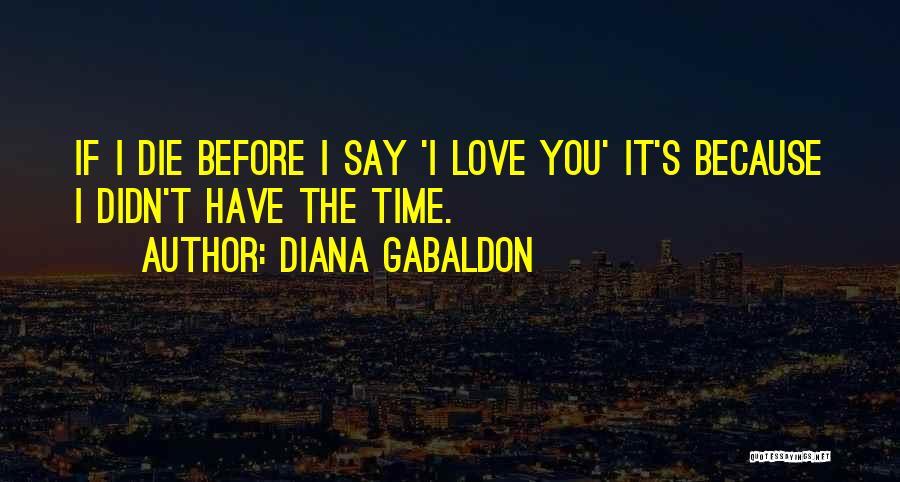 Diana Gabaldon Quotes 493419