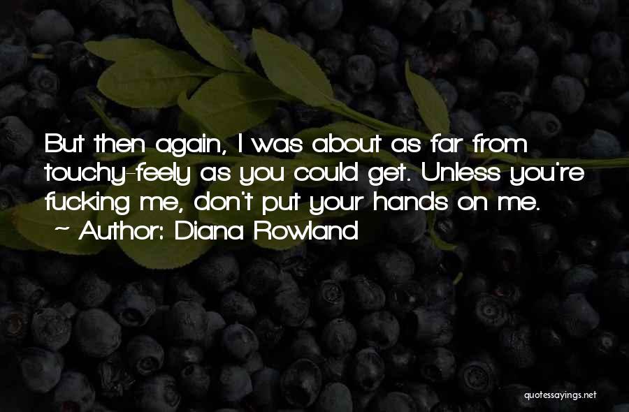 Diana Rowland Quotes 1082228