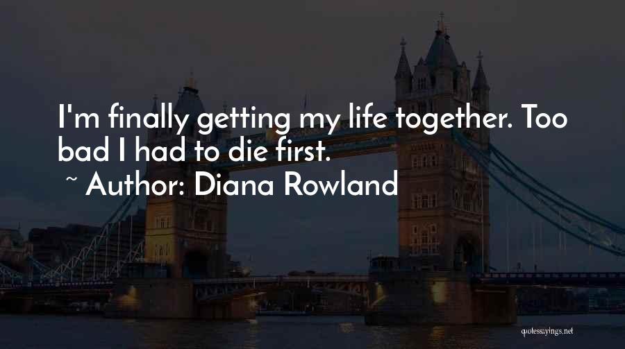 Diana Rowland Quotes 1104666