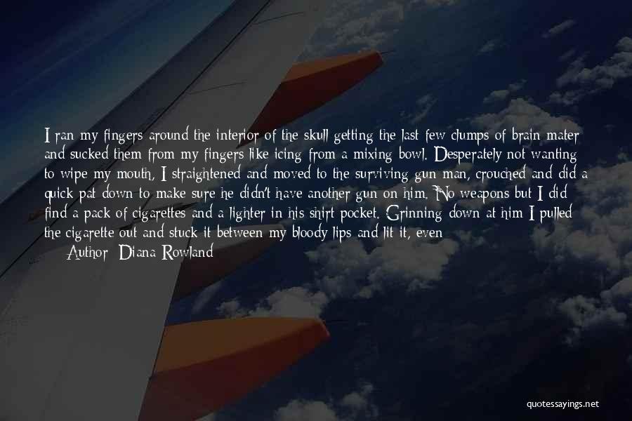 Diana Rowland Quotes 1307178
