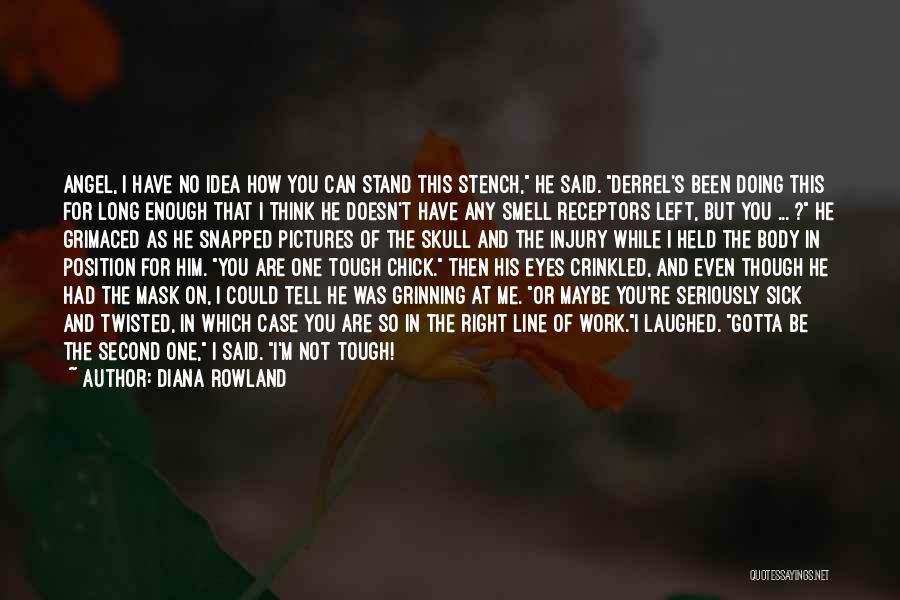 Diana Rowland Quotes 2214572
