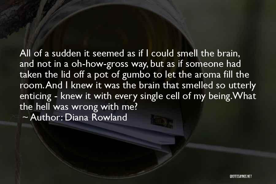 Diana Rowland Quotes 256398