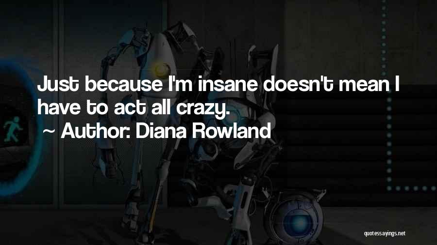 Diana Rowland Quotes 340192