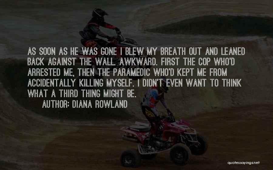 Diana Rowland Quotes 668782