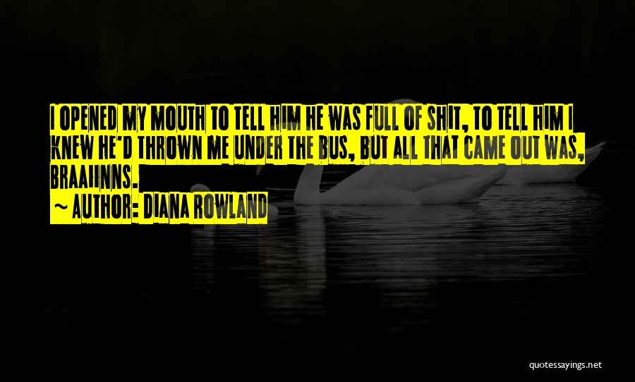 Diana Rowland Quotes 684329