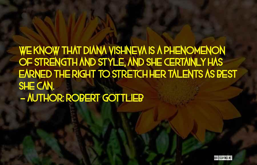 Diana Vishneva Quotes By Robert Gottlieb