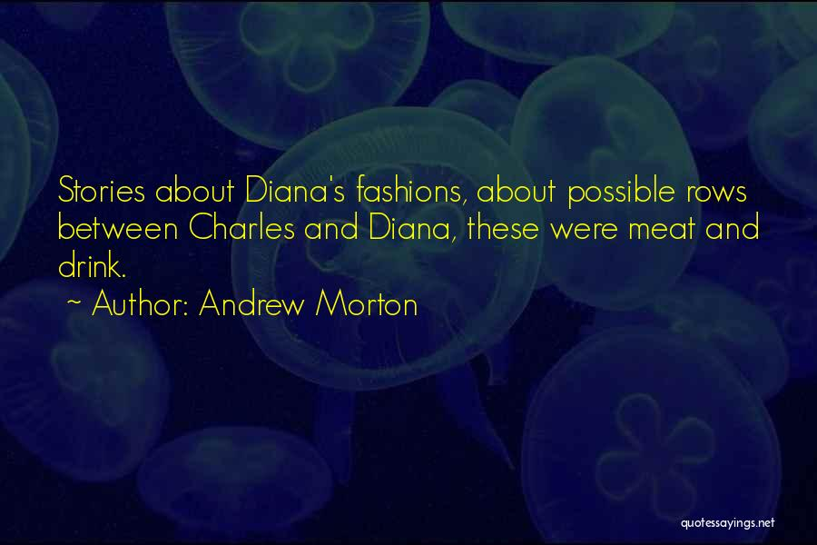Diana's Quotes By Andrew Morton