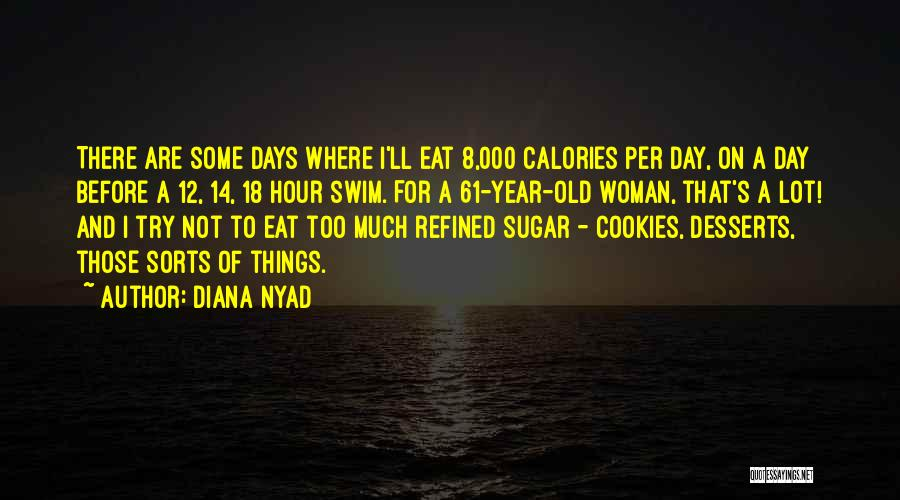 Diana's Quotes By Diana Nyad