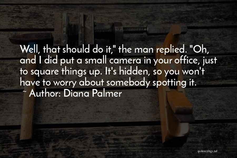 Diana's Quotes By Diana Palmer