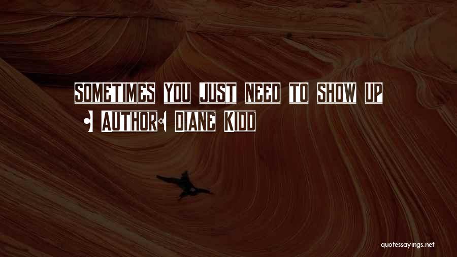Diane Kidd Quotes 551529