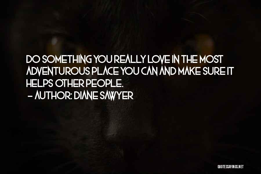 Diane Sawyer Quotes 1362131
