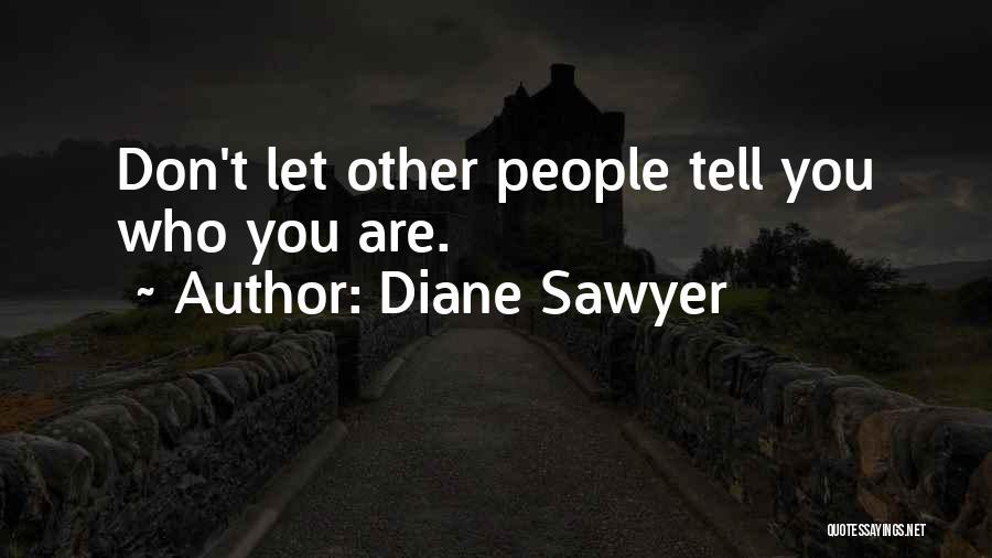 Diane Sawyer Quotes 1555905
