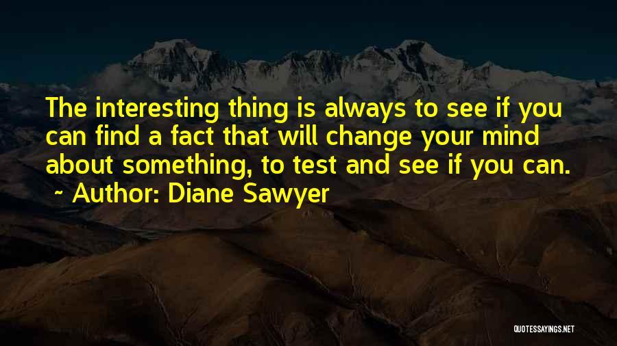 Diane Sawyer Quotes 360272