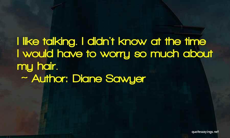 Diane Sawyer Quotes 392988