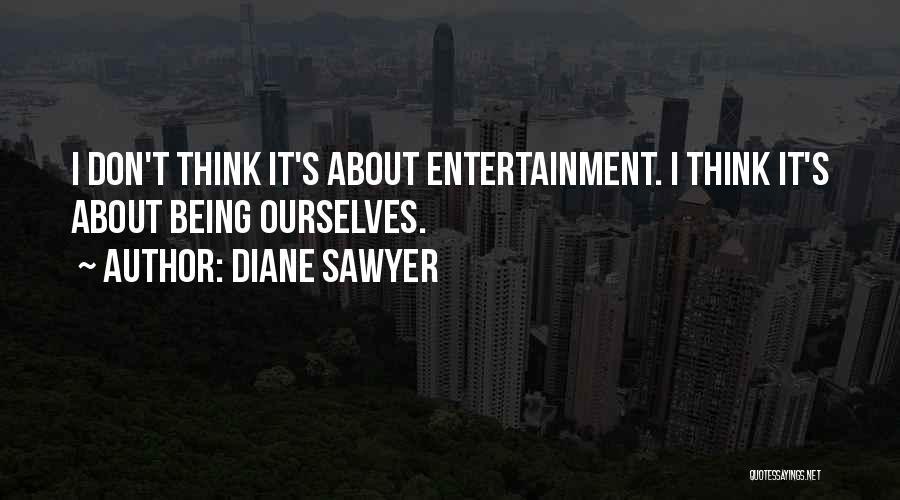 Diane Sawyer Quotes 559759