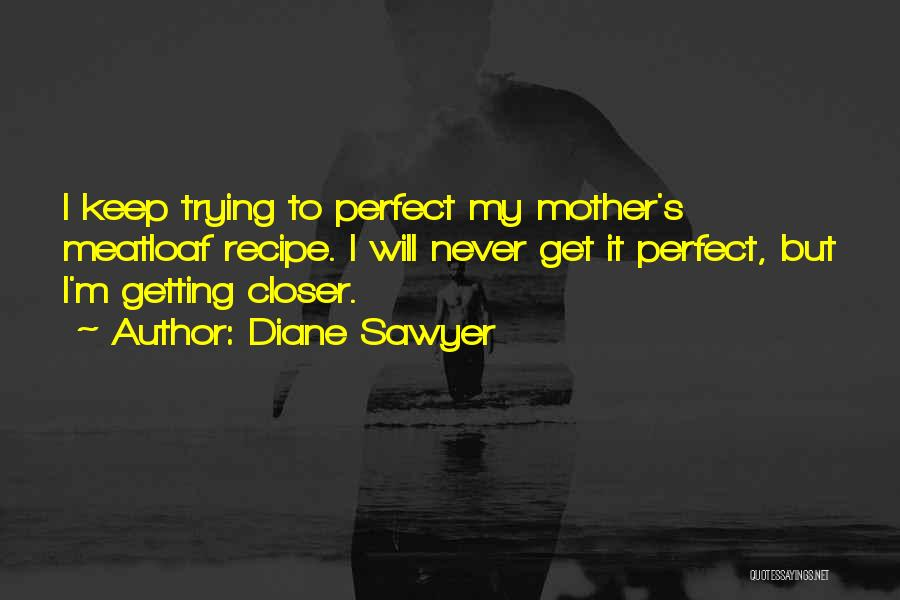 Diane Sawyer Quotes 997306